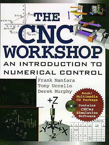 9780201331455: The Cnc Workshop: A Multimedia Introduction to Computer Numerical Control