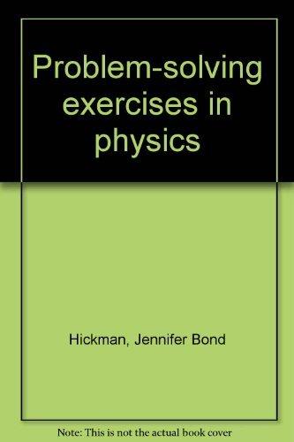 Problem-Solving Exercises in Physics, Teacher's Edition: Hickman, Jennifer Bond