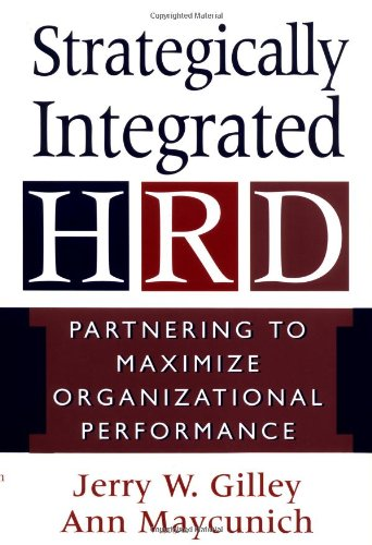 9780201339802: Strategically Integrated Hrd: Partnering To Maximize Organizational Performance