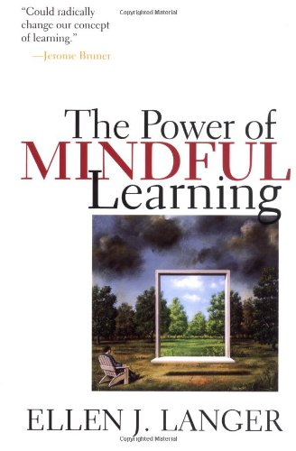 9780201339918: The Power of Mindful Learning