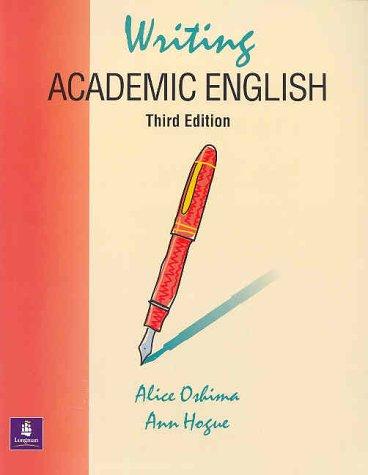 Writing Academic English: A Writing and Sentence: Oshima, Alice; Hogue,