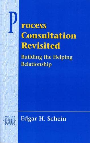 9780201345964: Process Consultation Revisited: Building the Helping Relationship (Prentice Hall Organizational Development Series)
