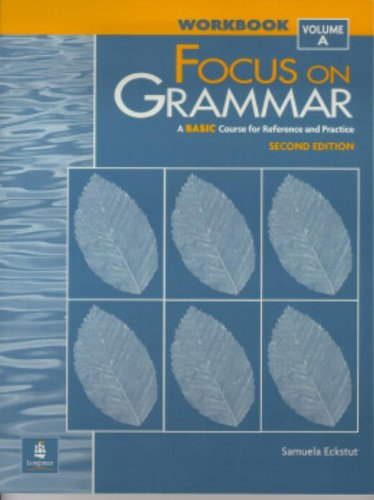 9780201346862: Focus On Grammar: A Basic Course for Reference and Practice