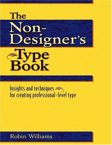 The Non-Designer's Type Book (0201353679) by Robin Williams