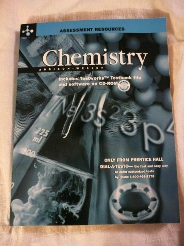Chemistry Assessment: Includes Testworks Testbank file and software on CD-ROM: Addison Wesley
