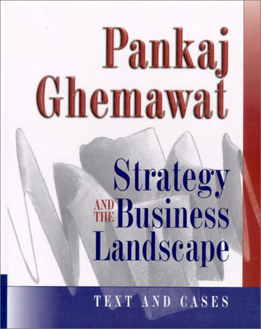 pankaj ghemawat strategy and the business landscape Strategy and the business landscape by pankaj e ghemawat and a great selection of similar used, new and collectible books available now at abebookscom.