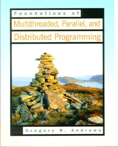 9780201357523: Foundations of Multithreaded, Parallel, and Distributed Programming