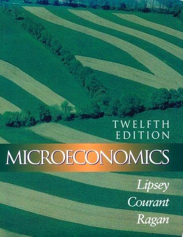 Microeconomics (12th Edition): Richard G. Lipsey,