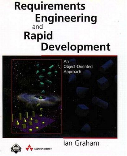 9780201360479: Requirements Engineering and Rapid Development: An object-oriented approach