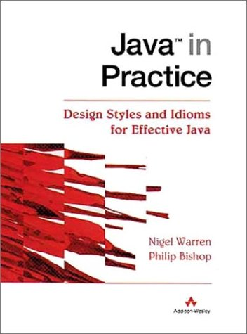 9780201360653: Java(tm) in Practice: Design Styles and Idioms for Effective Java