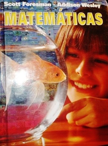 Scott Foresman-Addison Wesley Matematicas (Spanish) Grade 4: Addison-Wesley Educational Publishers,