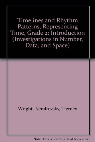 9780201378214: Timelines and Rhythm Patterns, Representing Time, Grade 2: Introduction (Investigations in Number, Data, and Space)