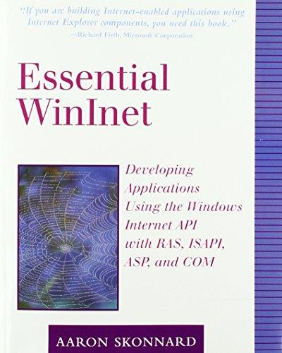 9780201379365: Essential Winlnet: Developing Applications Using the Windows Internet API with RAS, ISAPI, ASP, and COM