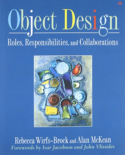 9780201379433: Object Design: Roles, Responsibilities, and Collaborations (Addison-Wesley Object Technologiey Series)