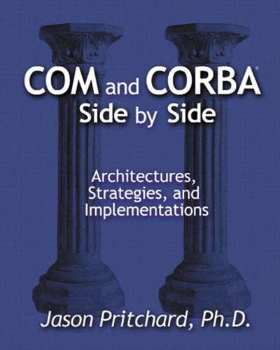 9780201379457: COM and CORBA Side by Side: Architectures, Strategies, and Implementations