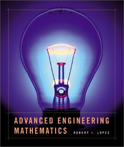 Advanced Engineering Mathematics: Lopez, Robert