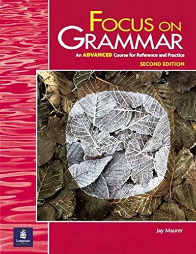 9780201383096: Focus on Grammar, Second Edition (Student Book, Advanced Level)