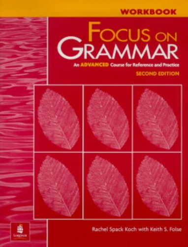 9780201383140: Focus on Grammar: An Advanced Course for Reference and Practice (Complete Workbook, 2nd Edition)