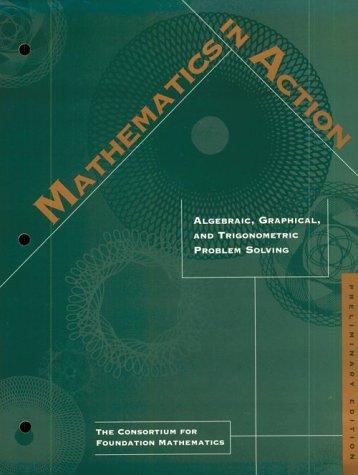 9780201383188: Mathematics in Action: Algebraic, Graphical and Trigonometric Problem Solving