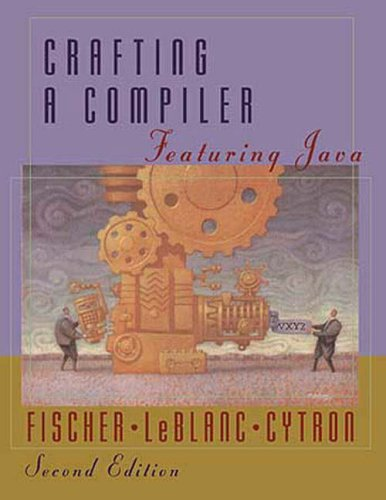 9780201385939: Crafting a Compiler: Featuring Java