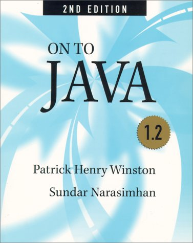 On to Java 1.2 (2nd Edition) (0201385988) by Patrick Henry Winston
