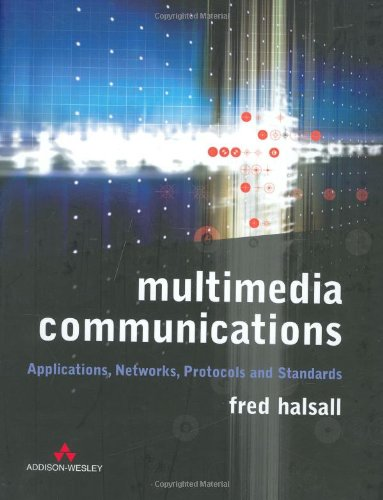 9780201398182: Multimedia Communications: Applications, Networks, Protocols and Standards