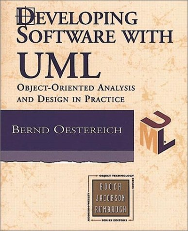 9780201398267: Developing Software with UML: Object-oriented analysis and design in practice (Object Technology Series)