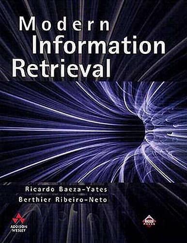 9780201398298: Modern Information Retrieval
