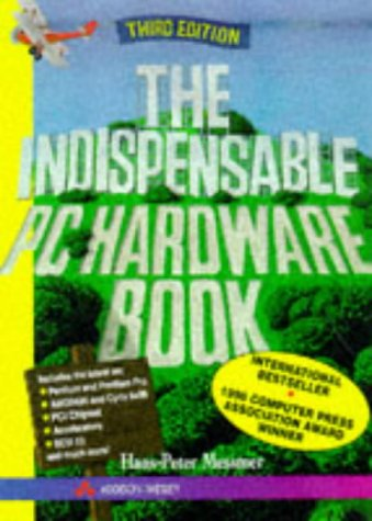 9780201403992: The Indispensable PC Hardware Book (3rd Edition)