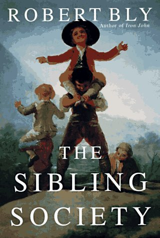 an analysis of the sibling society by robert bly Reconsidering the siblings attempts to investigate the nature of moral panics by testing the sibling society,  in his work robert bly  through an analysis.