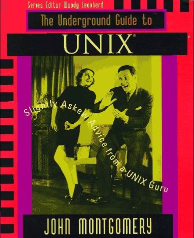 9780201406535: Underground Guide to UNIX(TM): Slightly Askew Advice from a UNIX? Guru