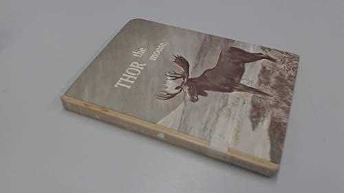 Thor the Moose (Wildlife adventure series): William S. Briscoe, Rhoda Leonard
