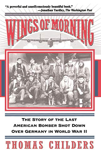 9780201407228: Wings Of Morning: The Story Of The Last American Bomber Shot Down Over Germany In World War II