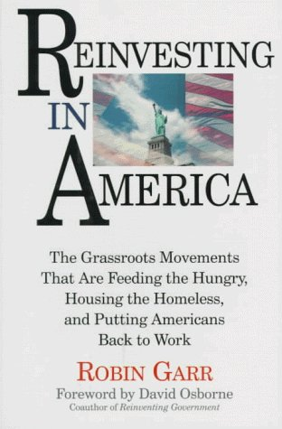 9780201407563: Reinvesting In America: The Grassroots Movements That Are Feeding The Hungry, Housing The Homeless, And Putting Americans Back To Work