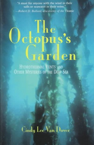The Octopus's Garden: Hydrothermal Vents and Other: Dover, Cindy Lee