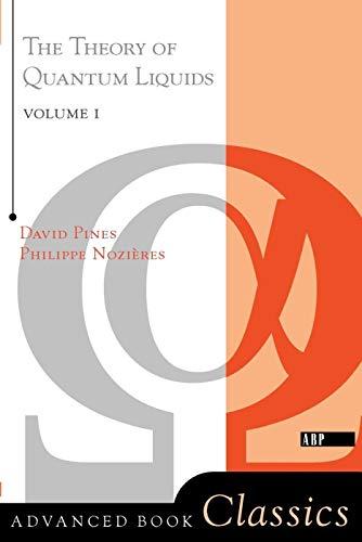 9780201407747: 001: Theory Of Quantum Liquids: Normal Fermi Liquids (Advanced Books Classics)