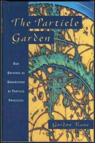 9780201407808: The Particle Garden: Our Universe As Understood by Particle Physicists