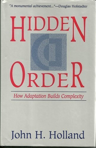 9780201407938: Hidden Order: How Adaptation Builds Complexity (Helix Books)