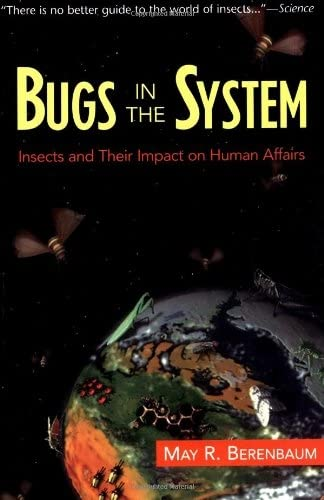9780201408249: Bugs In The System: Insects And Their Impact On Human Affairs (Helix Books)