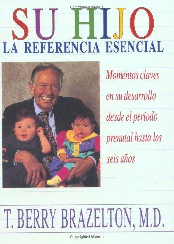 9780201409192: Su Hijo: Momentos Claves En Su Desarrollo Desde El Periodo Prenatal Hasta Los Seis Anos (Spanish Edition)