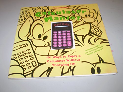 Planet Dexter's Calculator Mania!: 101 Ways to Enjoy a Calculator Without Throwing It!/Book and Calculator (0201409321) by Planet Dexter