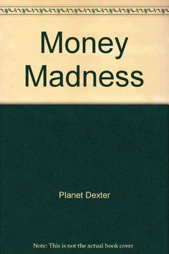 Planet Dexter's Money Madness/Book and Real Money (020140933X) by Planet Dexter
