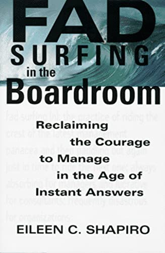 9780201409741: Fad Surfing In The Boardroom: Reclaiming The Courage To Manage In The Age Of Instant Answers