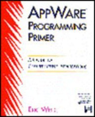 9780201409802: Appware Programming Primer: A Guide to Constructing Applications