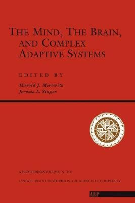 9780201409888: The Mind, The Brain, And Complex Adaptive Systems (Proceedings Volume XXII / Santa Fe Institute Studies in the)