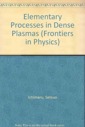 9780201410198: Elementary Processes In Dense Plasmas: The Proceedings Of The Oji International Seminar (Frontiers in Physics)