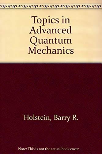 9780201410341: Topics in Advanced Quantum Mechanics