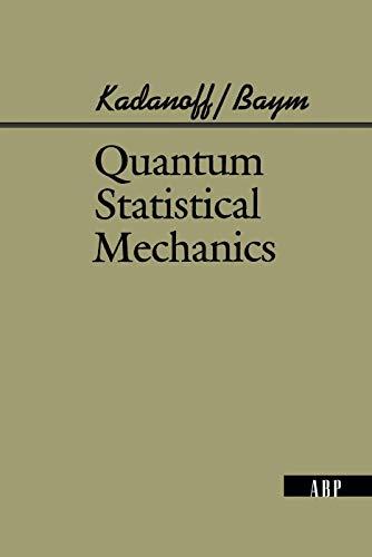 9780201410464: Quantum Statistical Mechanics: Green's Function Methods in Equilibrium and Nonequilibrium Problems (Advanced Books Classics)