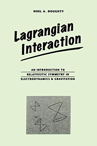9780201416251: Lagrangian Interaction: An Introduction To Relativistic Symmetry In Electrodynamics And Gravitation