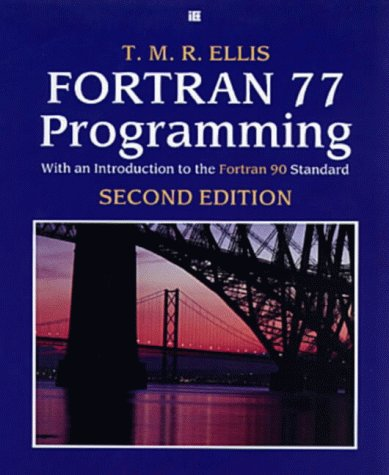 9780201416381: FORTRAN 77 Programming: with an Introduction to the FORTRAN 90 Standard (International Computer Science Series)